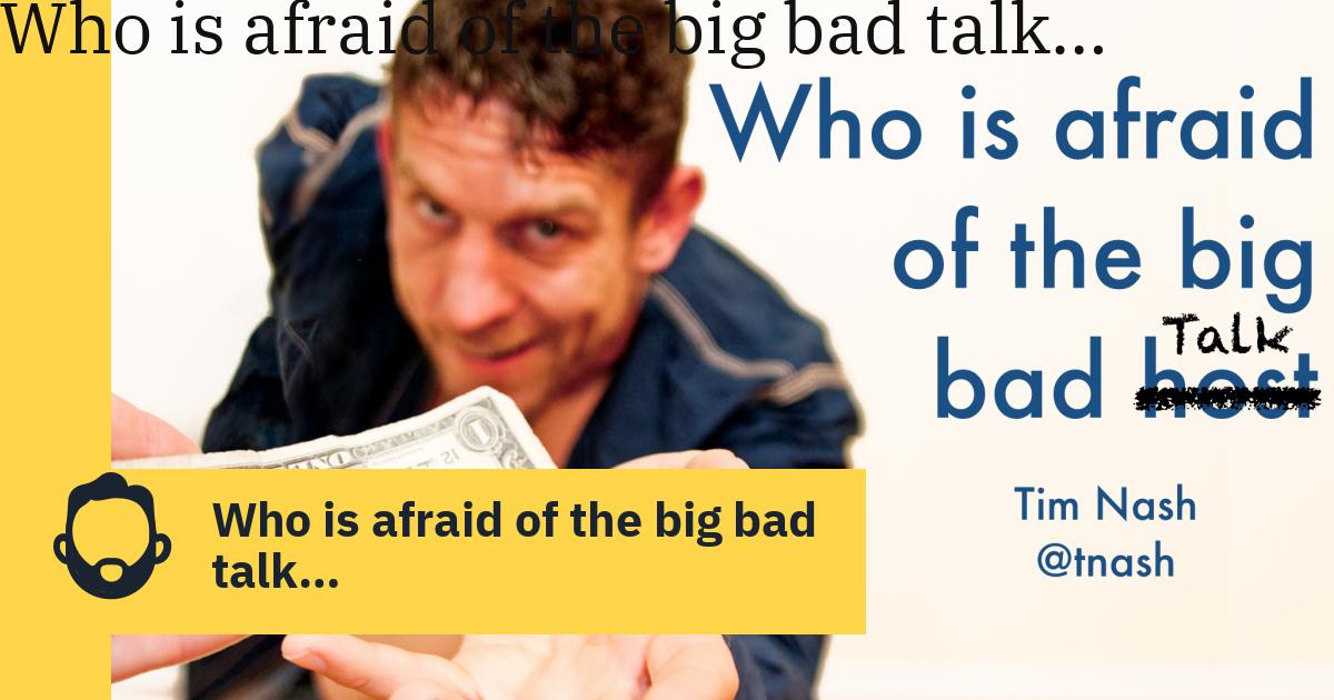 Who is afraid of the big bad talk…