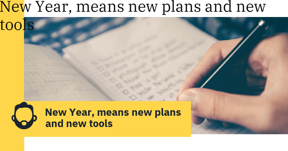 New Year, means new plans and new tools