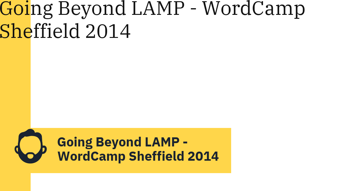 Going Beyond LAMP – WordCamp Sheffield 2014