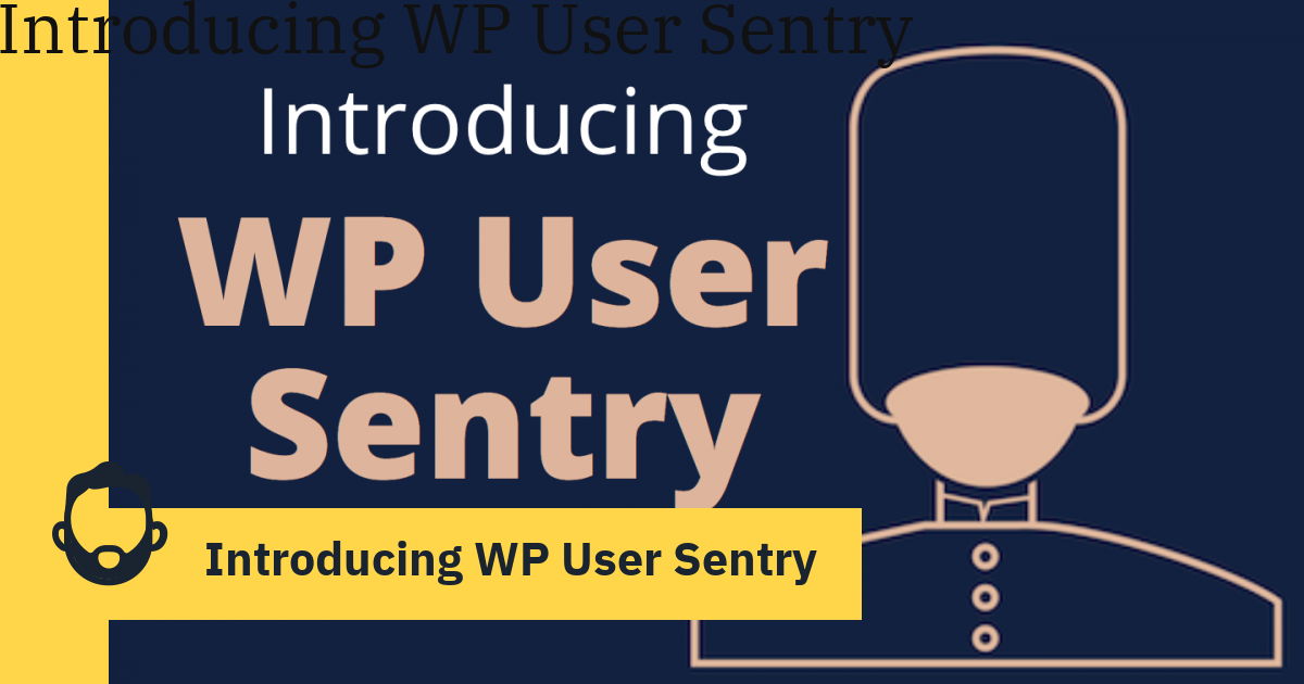 Introducing WP User Sentry