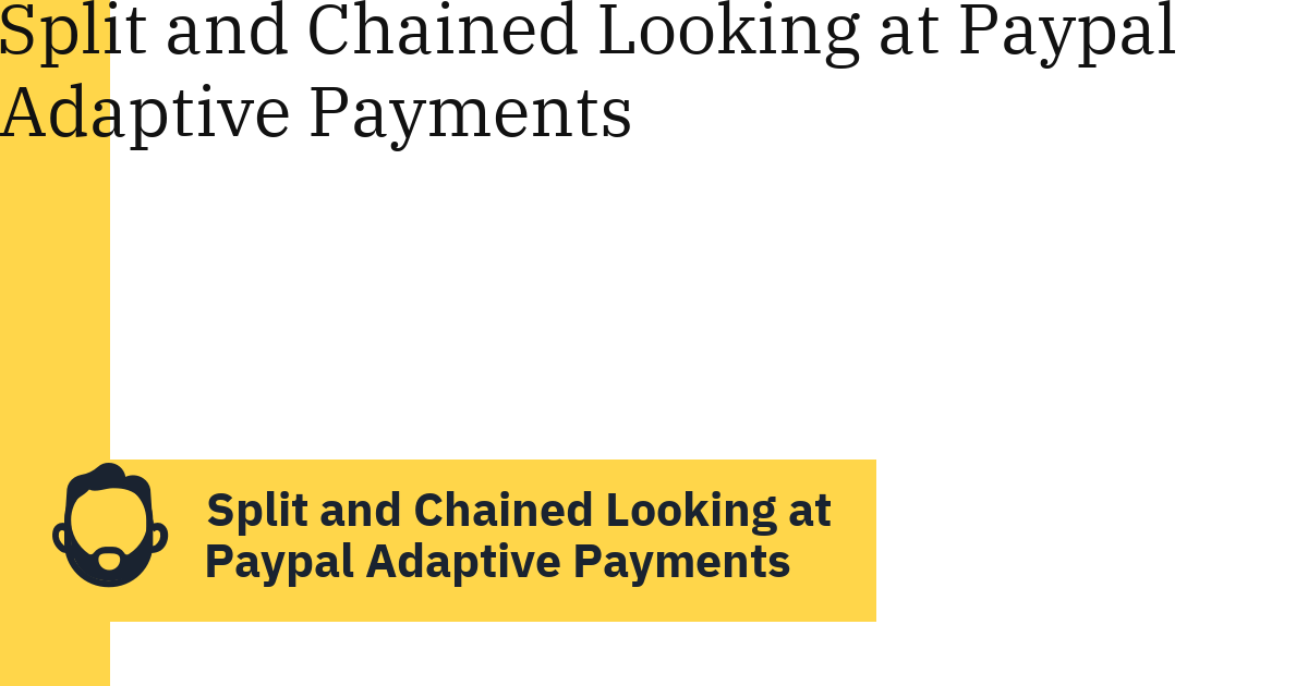 Split and Chained Looking at Paypal Adaptive Payments