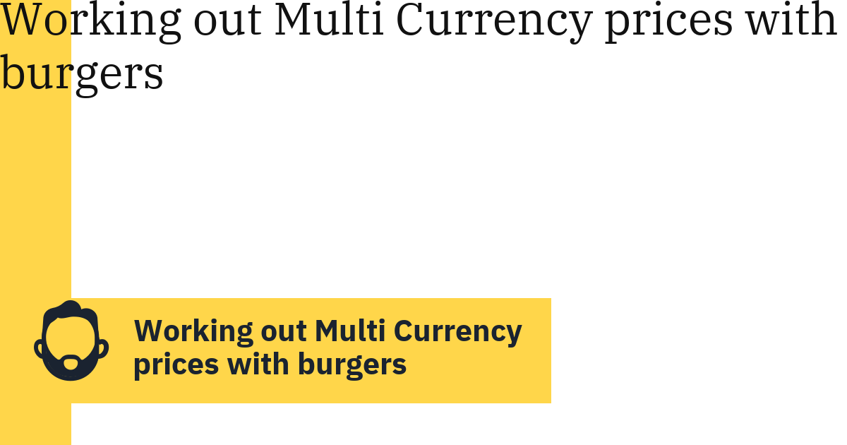 Working out Multi Currency prices with burgers