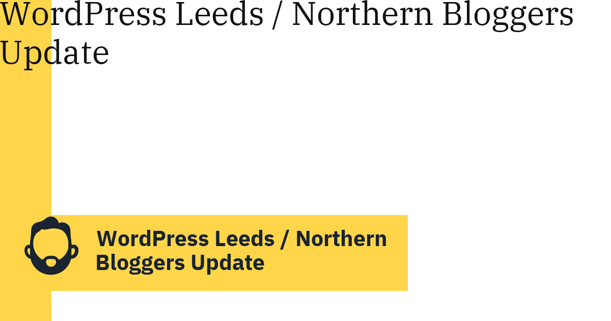 WordPress Leeds / Northern Bloggers Update