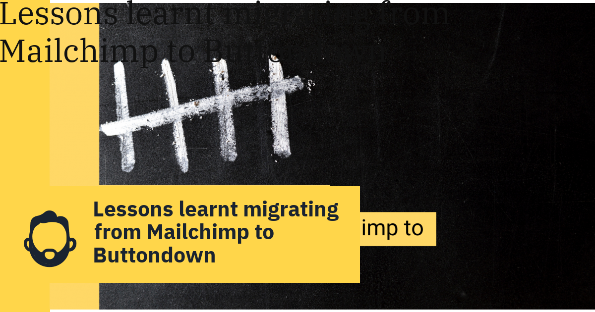 Lessons learnt migrating from Mailchimp to Buttondown