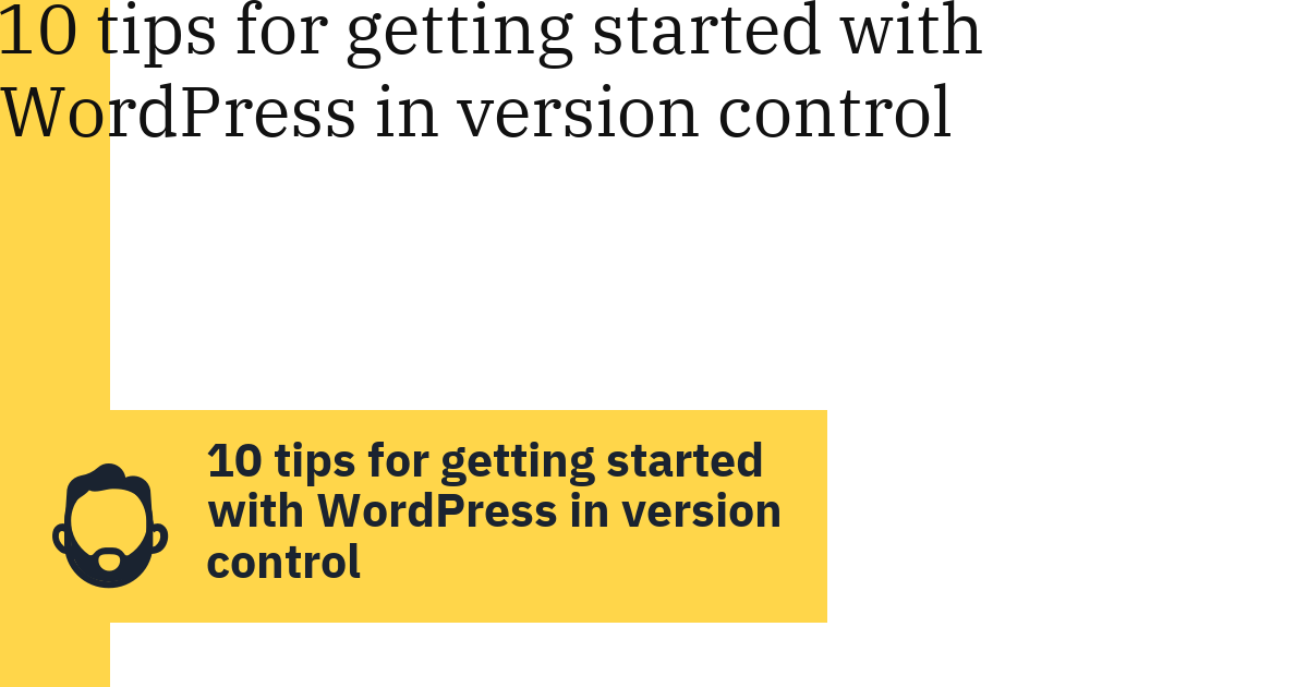 10 tips for getting started with WordPress in version control