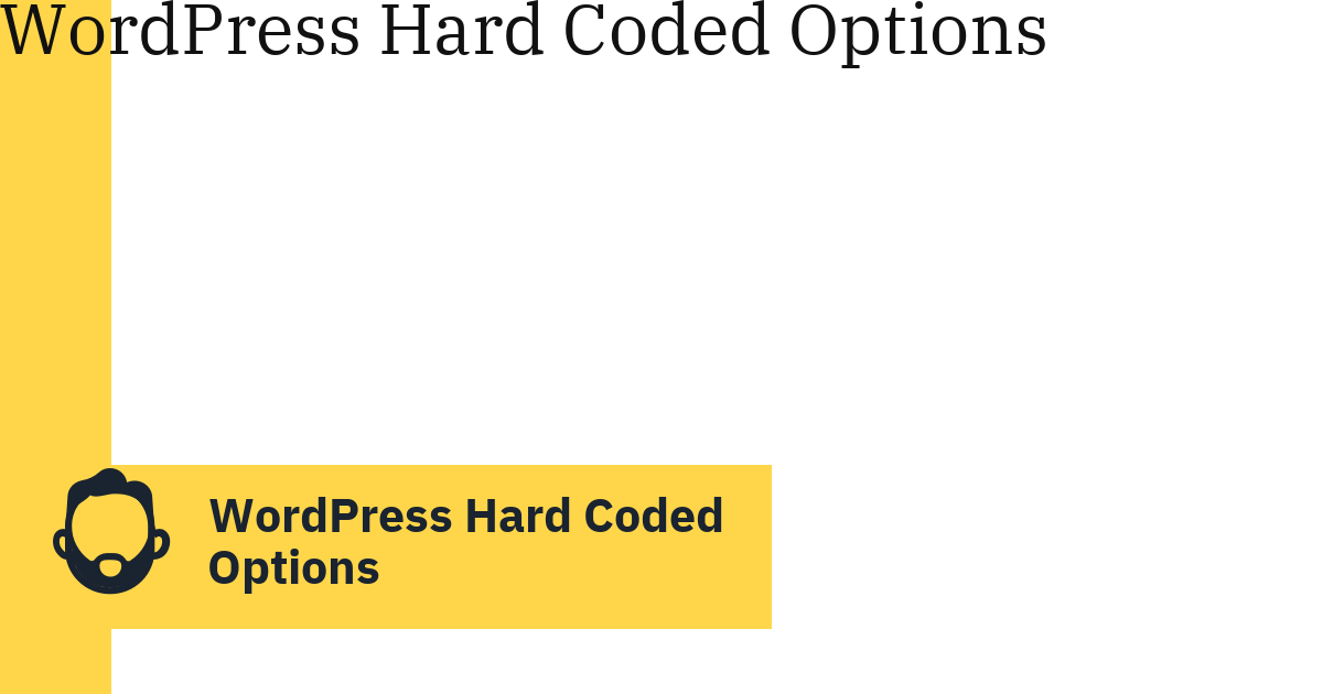 WordPress Hard Coded Options