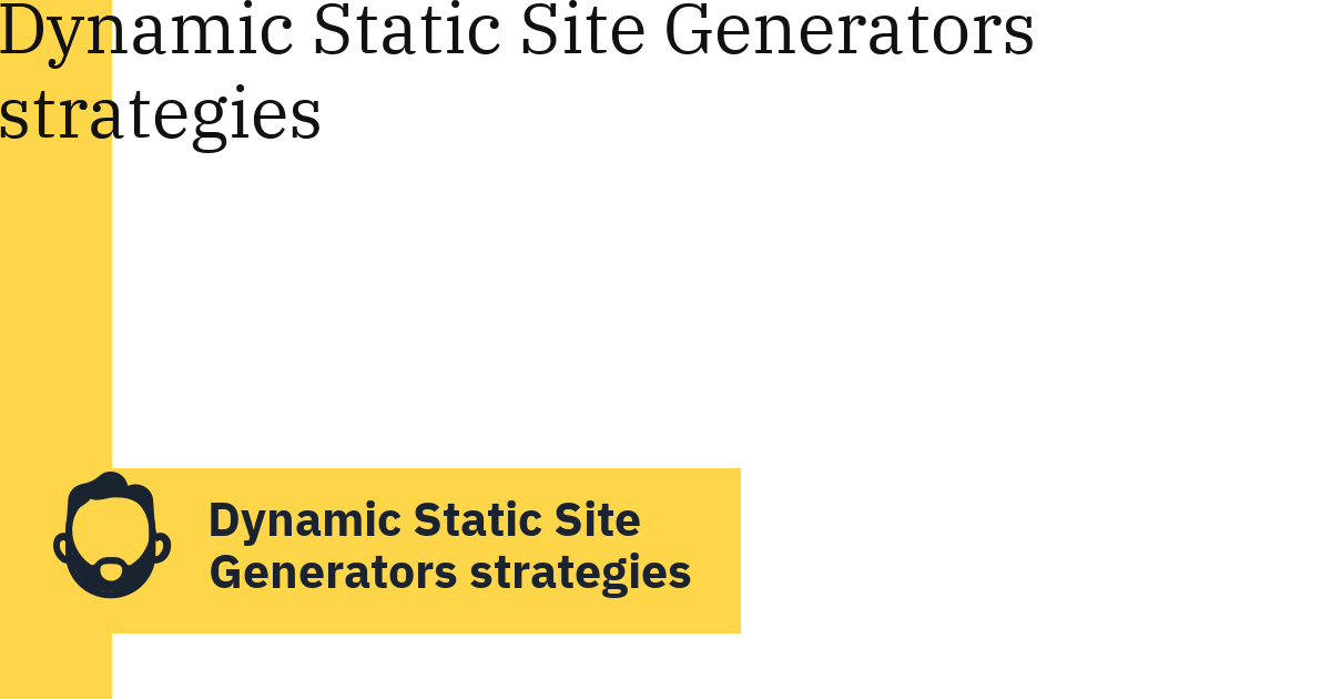 Dynamic Static Site Generators strategies