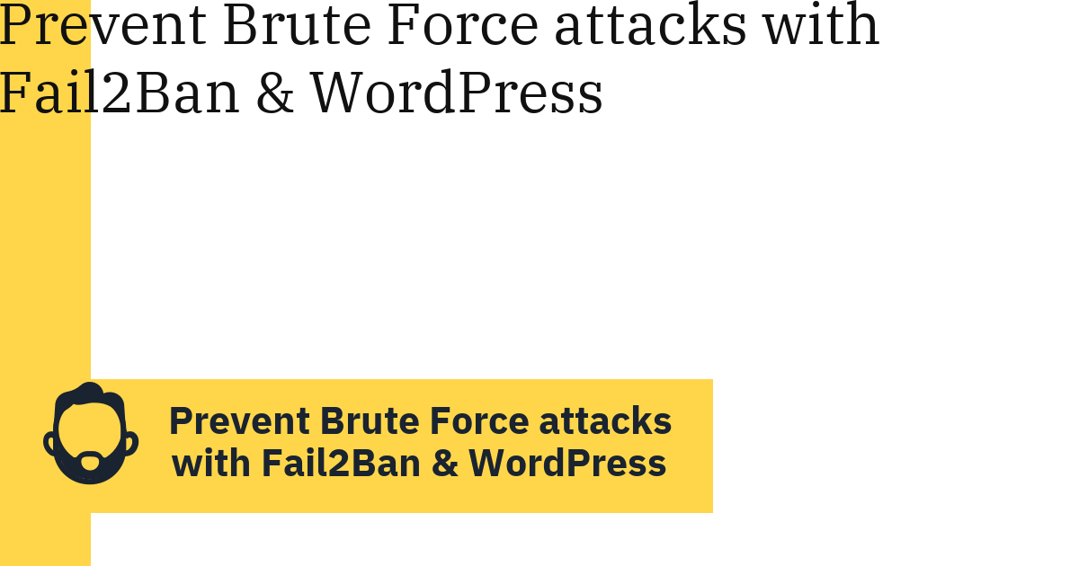 Prevent Brute Force attacks with Fail2Ban & WordPress