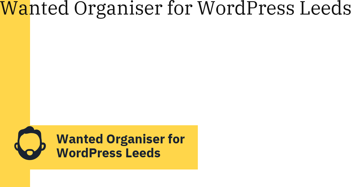 Wanted Organiser for WordPress Leeds