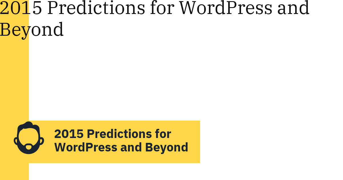 2015 Predictions for WordPress and Beyond