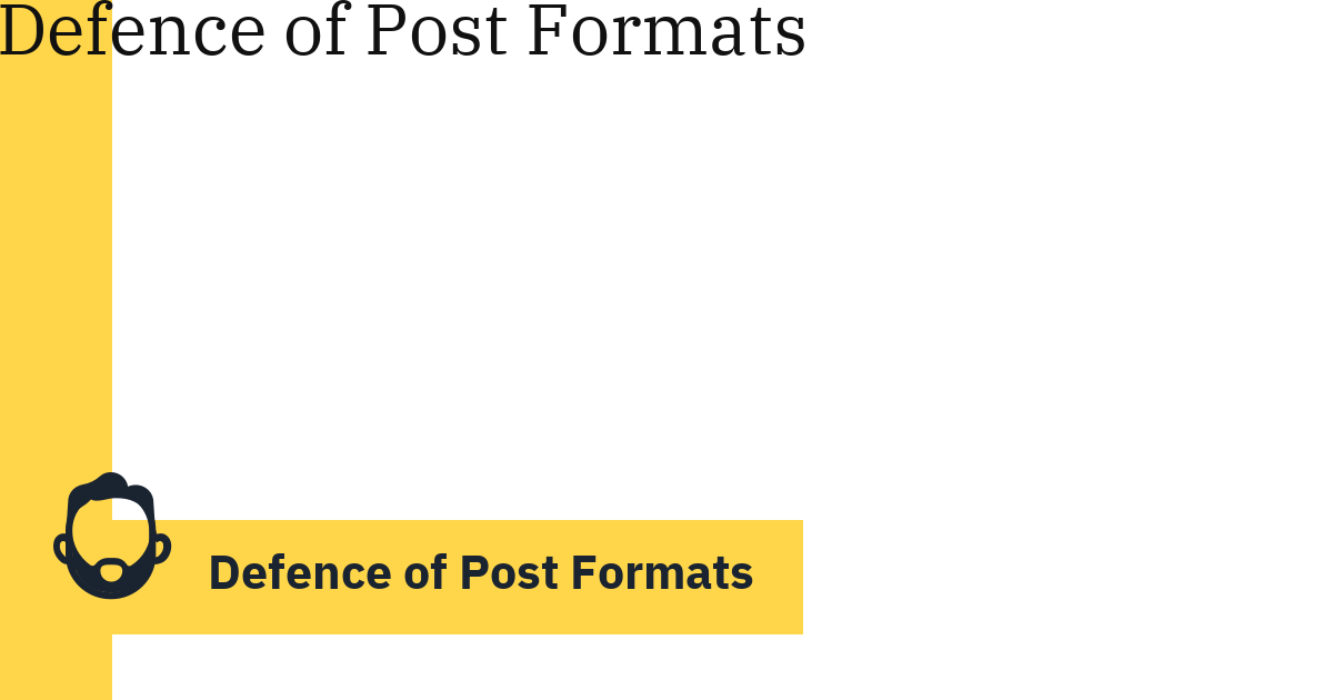 Defence of Post Formats