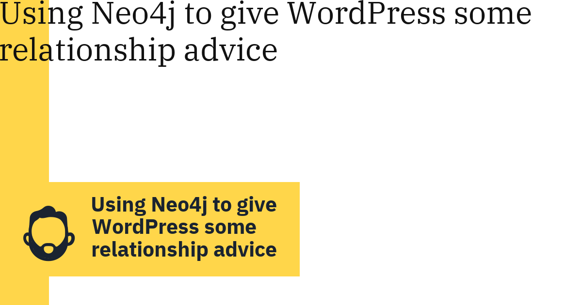 Using Neo4j to give WordPress some relationship advice