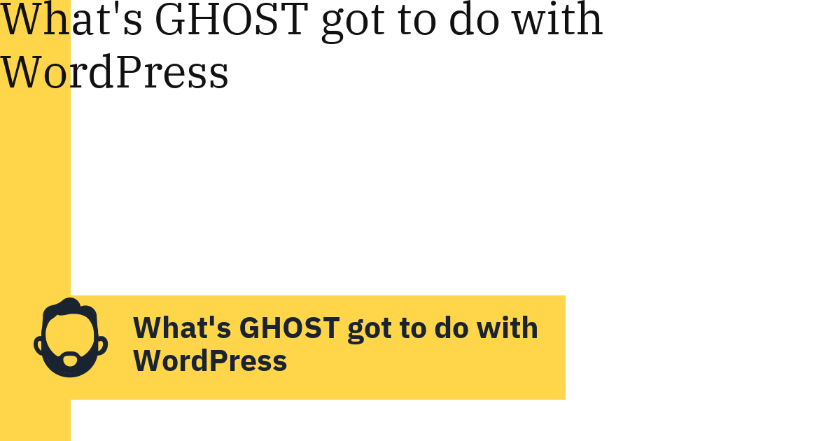 What's GHOST got to do with WordPress